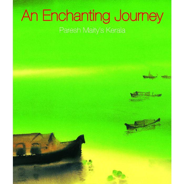 AN ENCHANTING JOURNEY : Paresh Maity's Kerala
