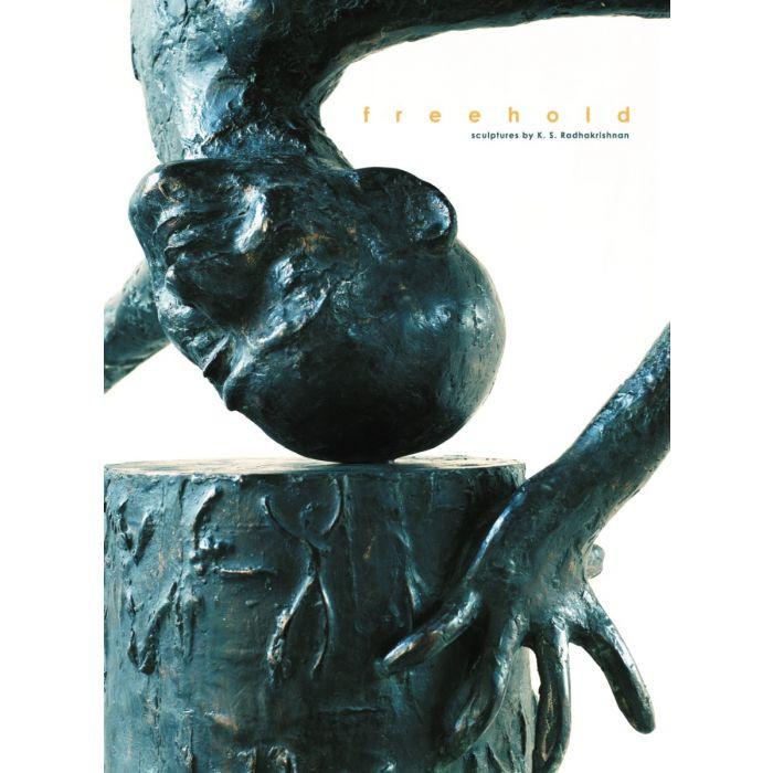 FREEHOLD : Sculptures by K S Radhakrishnan