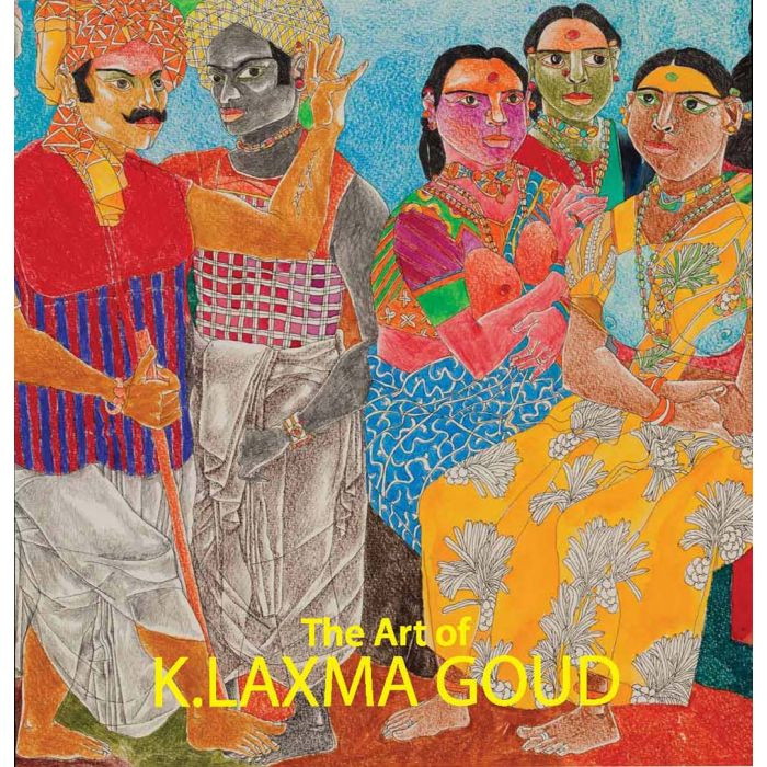 The Art of K. LAXMA GOUD