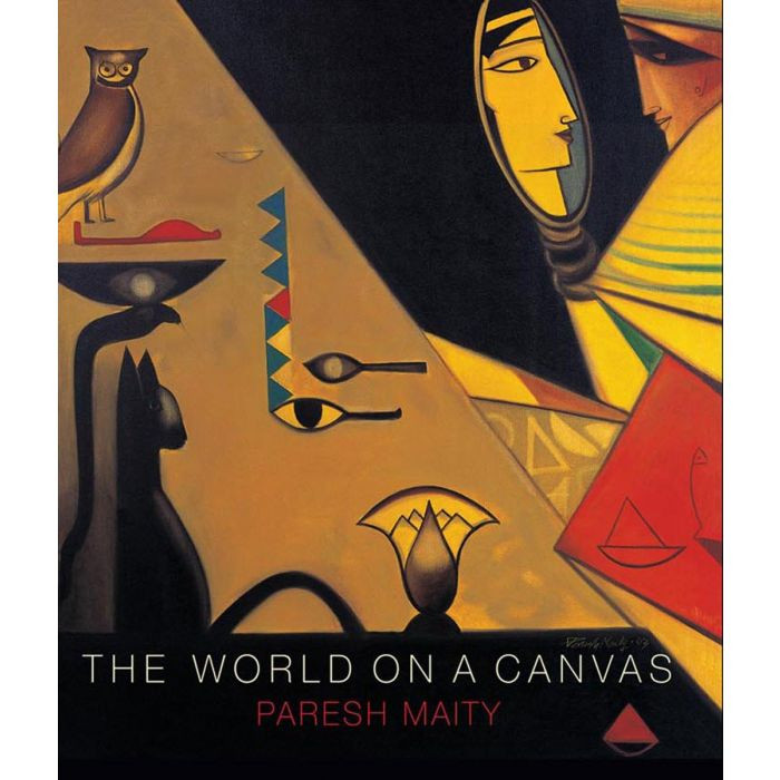 THE WORLD ON A CANVAS : A VISUAL VOYAGE : PARESH MAITY